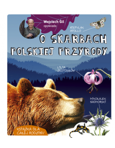 Książka : Wojciech Gil opowiada o skarbach polskiej przyrody 0009